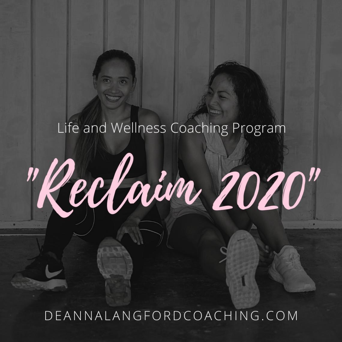 Reclaim 2020 Wellness and Life Coaching Program
